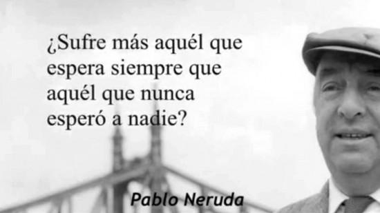 imágenes-con-frases-de-Pablo-Neruda-de-la-vida