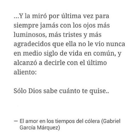 Frases De Garcia Marquez El Amor En Los Tiempos Del Colera